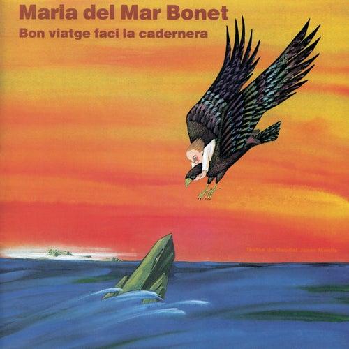 Bon Viatge Faci La Cadernera by Maria del Mar Bonet