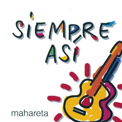 Mahareta by Siempre asi