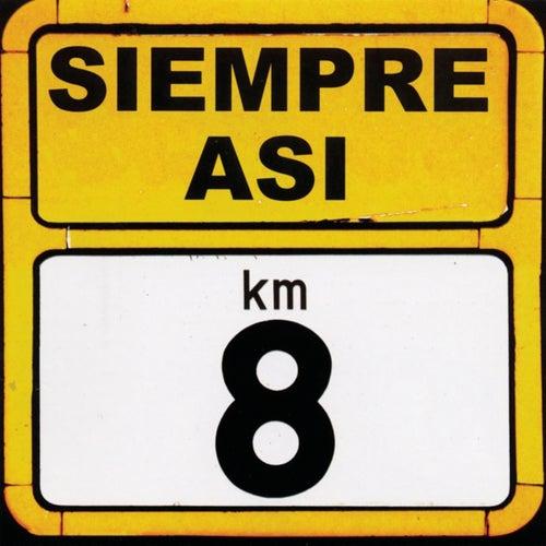 Kilometro 8 von Siempre asi