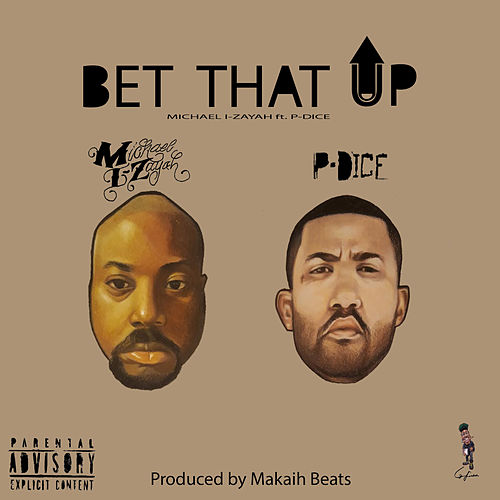 Bet That Up by Michael I-Zayah