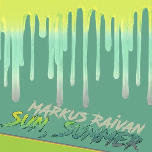 Sun, Summer by Markus Raivan