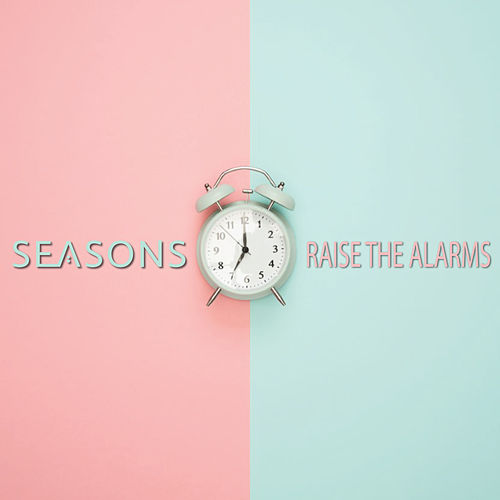 Raise the Alarms de Seasons