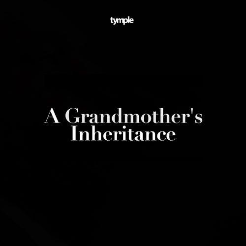 A Grandmother's Inheritance von Tymple