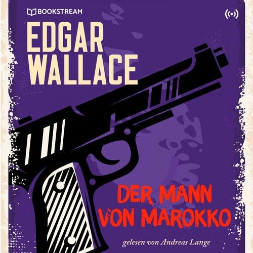 Der Mann von Marokko (Edgar Wallace 22) von Edgar Wallace