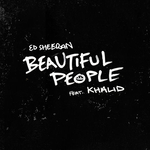 Beautiful People (feat. Khalid) by Ed Sheeran
