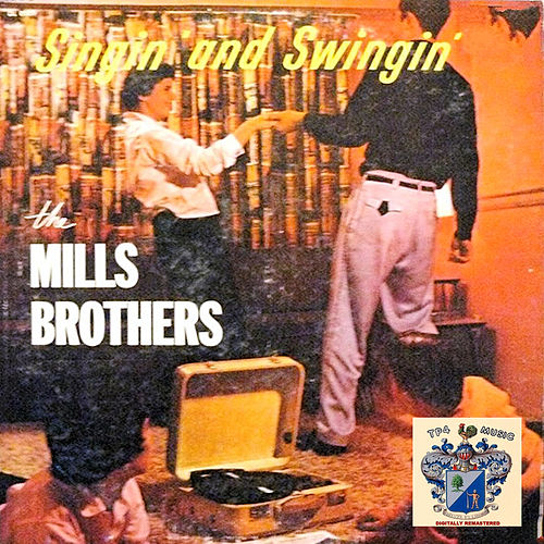 Singin' and Swingin' de The Mills Brothers
