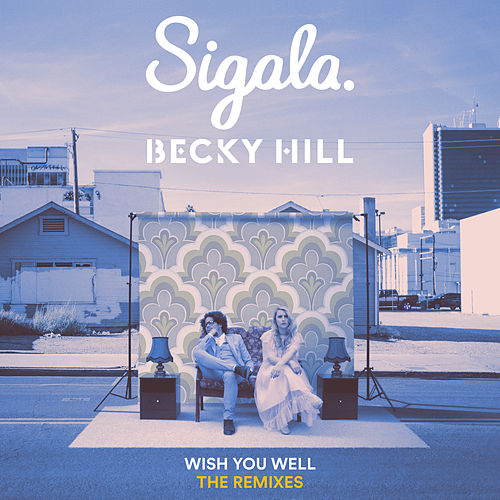 Wish You Well (Remixes) de Sigala