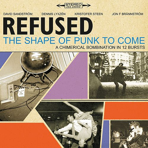 The Shape Of Punk To Come [Deluxe Version] von Refused