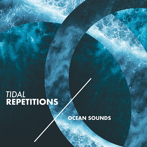Tidal Repetitions by Ocean Sounds (1)