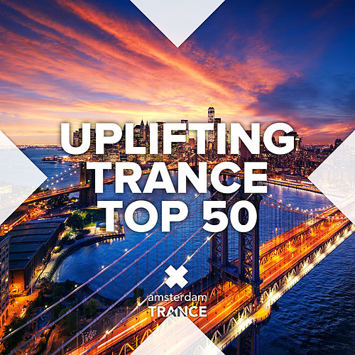Uplifting Trance Top 50 von Various Artists