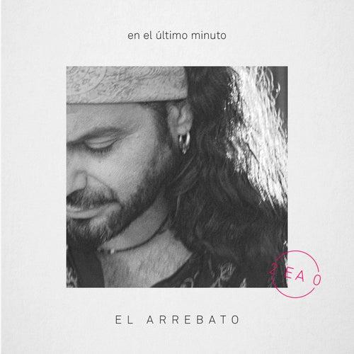 En El Último Minuto by El Arrebato