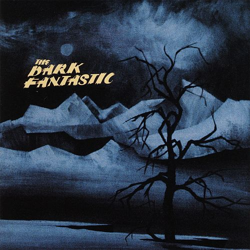 The Dark Fantastic by The Dark Fantastic