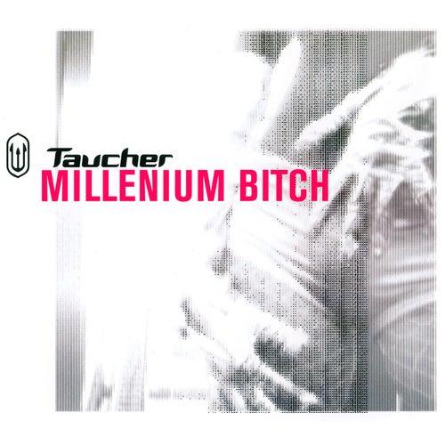 Millenium Bitch von Taucher