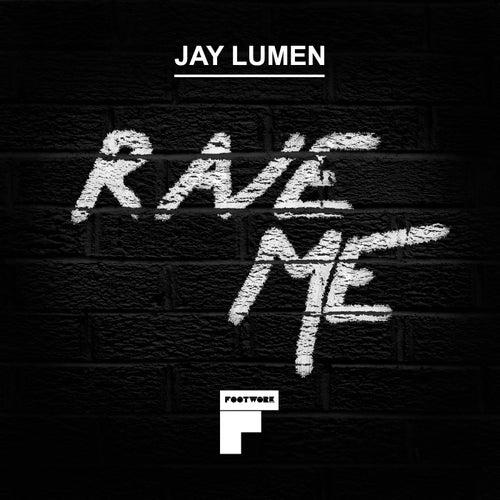 Rave Me di Jay Lumen