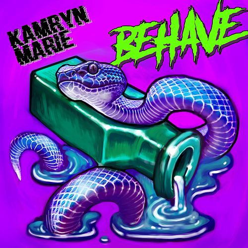 Behave by Kamryn Marie