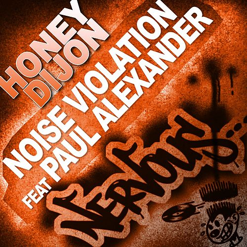 Noise Violation feat Paul Alexander by Honey Dijon