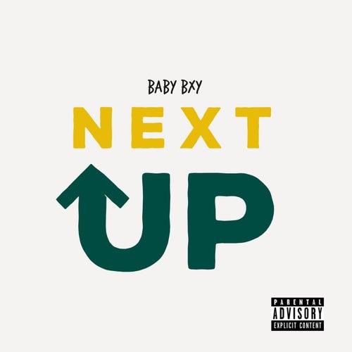 Next Up de Baby Bxy