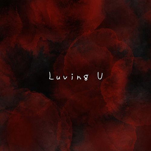 Luving U by Axpmp