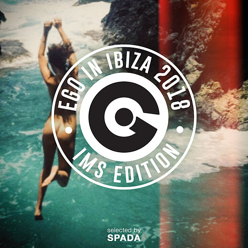 Ego In Ibiza Ims 2018 Edition de Various Artists