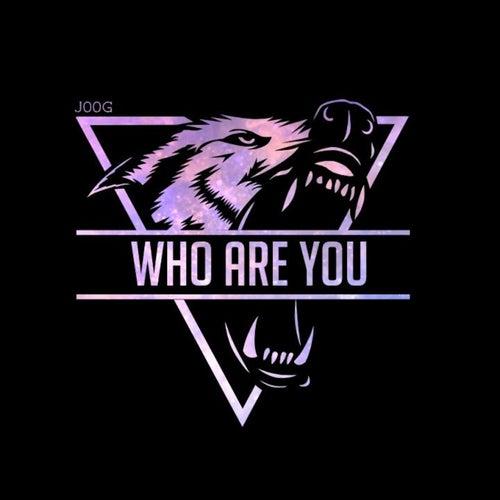 Who Are You von J00g