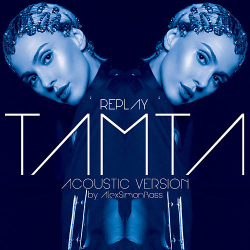 Replay (Acoustic Version By AlexSimonBass) by Tamta (Τάμτα)
