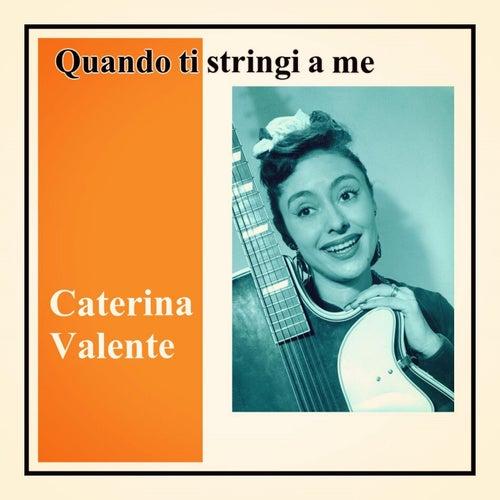 Quando ti stringi a me by Caterina Valente