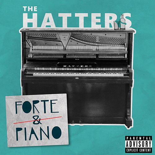 Forte & Piano by The Hatters