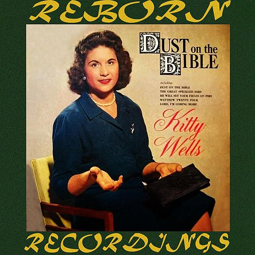 Dust on the Bible (HD Remastered) by Kitty Wells