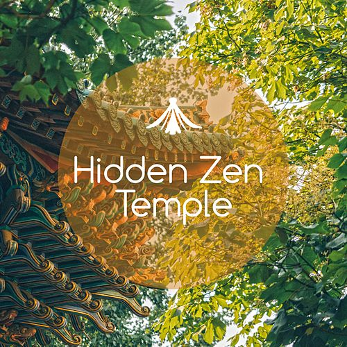 Hidden Zen Temple de Zen Meditate