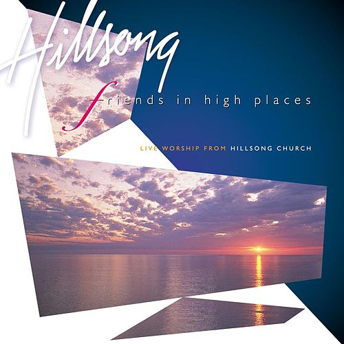 Friends In High Places by Hillsong Worship