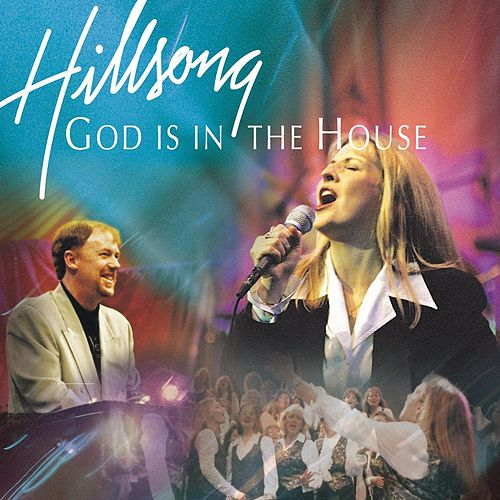 God Is In The House (Live) by Hillsong Worship
