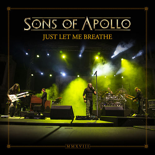 Just Let Me Breathe (Live at the Roman Amphitheatre in Plovdiv 2018) by Sons Of Apollo