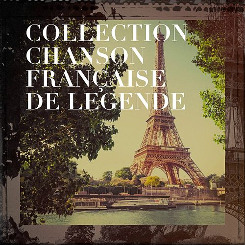 Collection chanson française de légende de Various Artists