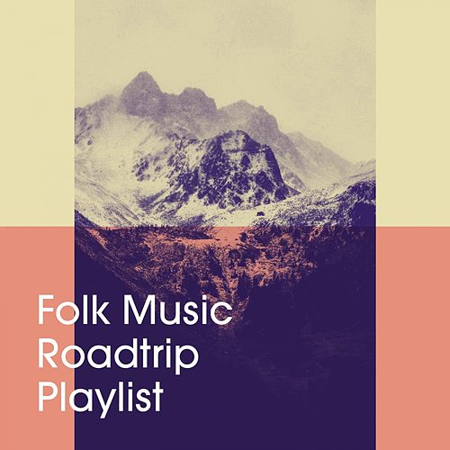 Folk Music Roadtrip Playlist de Various Artists