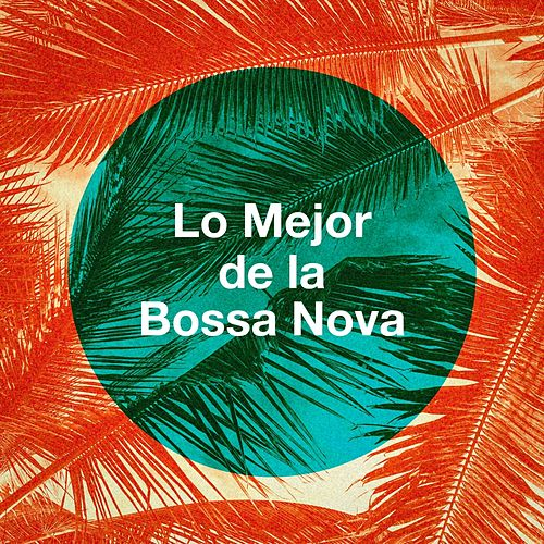 Lo Mejor de La Bossa Nova von Various Artists