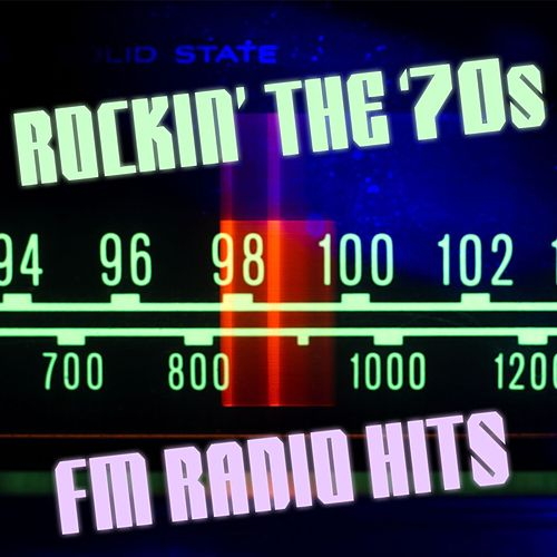 Rockin' the '70s: FM Radio Hits de Various Artists