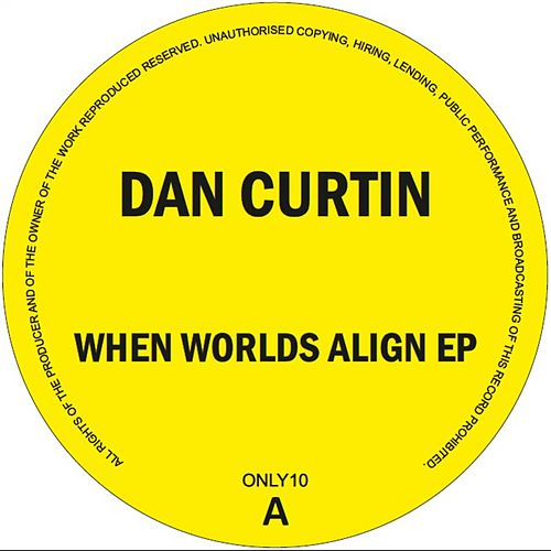 When Worlds Align EP by Dan Curtin