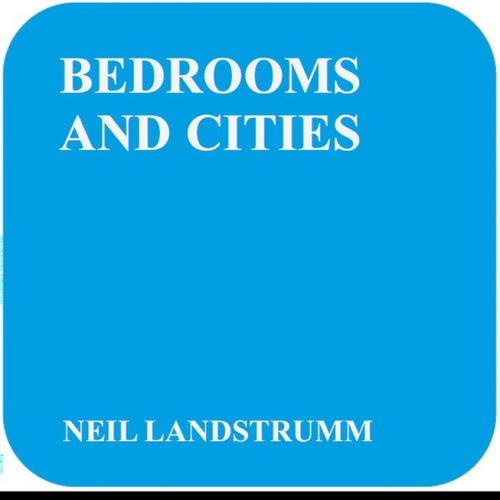 Bedrooms And Cities de Neil Landstrumm