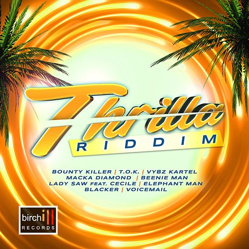 Thrilla Riddim by Birchill
