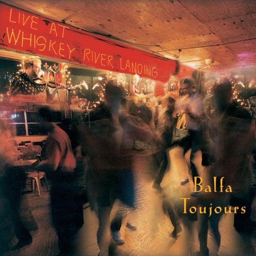 Live At Whiskey River Landing von Balfa Toujours
