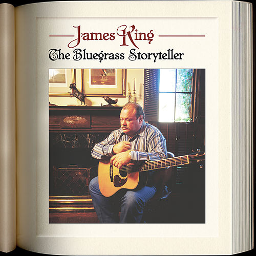 The Bluegrass Storyteller by James King