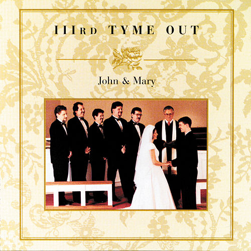 John & Mary de IIIrd Tyme Out