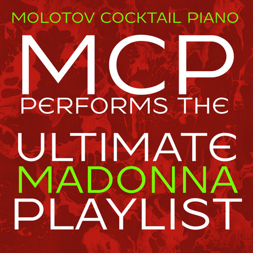 MCP Performs the Ultimate Madonna Playlist di Molotov Cocktail Piano