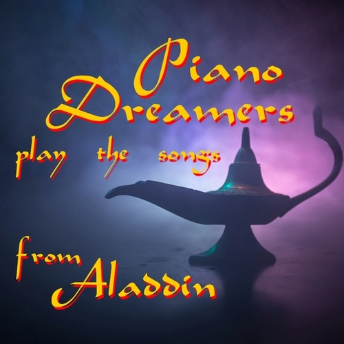 Piano Dreamers Play the Songs from Aladdin de Piano Dreamers