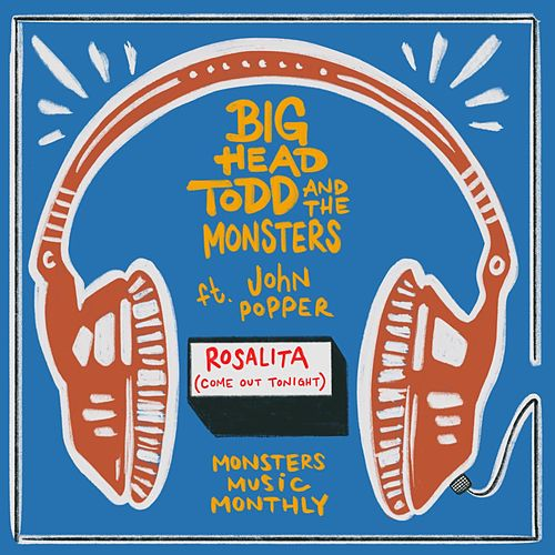 Rosalita (Come Out Tonight) by Big Head Todd And The Monsters