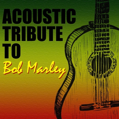Acoustic Tribute to Bob Marley de Guitar Tribute Players