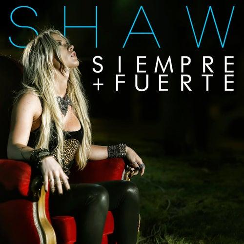 Siempre Más Fuerte by Leslie Shaw