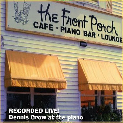 Live at the Front Porch by Dennis Crow