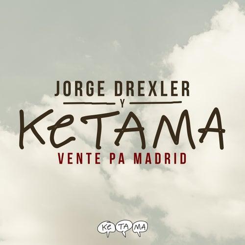 Vente Pa' Madrid de Ketama