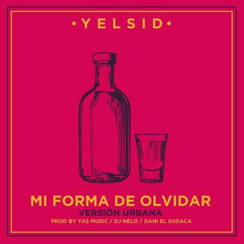 Mi Forma de olvidar (Versión Urbana) de Yelsid